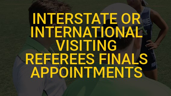 Interstate or International Visiting Referees Finals Appointments